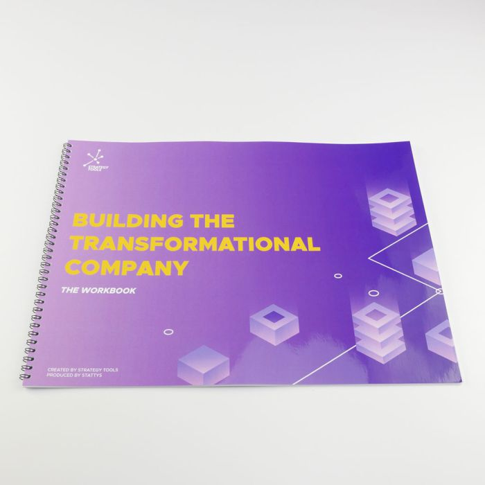 Building the Transformational Company - the Workbook - 40 pages A3